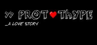 Análisis de PROTOThYPE – Una curiosa historia de amor