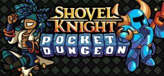 Shovel Knight: Pocket Dungeon. El caballero de la pala prepara su regreso